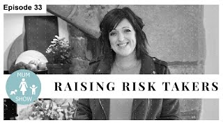 33 RAISING RISK TAKERS from Mum Show TV
