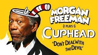 Morgan Freeman Plays Cuphead - Game Society