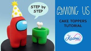 AMONG US: Cómo hacer figuras para tortas PASO a PASO  Kaomi Tutoriales