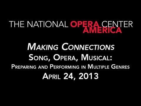 Making Connections   Song, Opera, Musical: Preparing and Performing in Multiple Genres