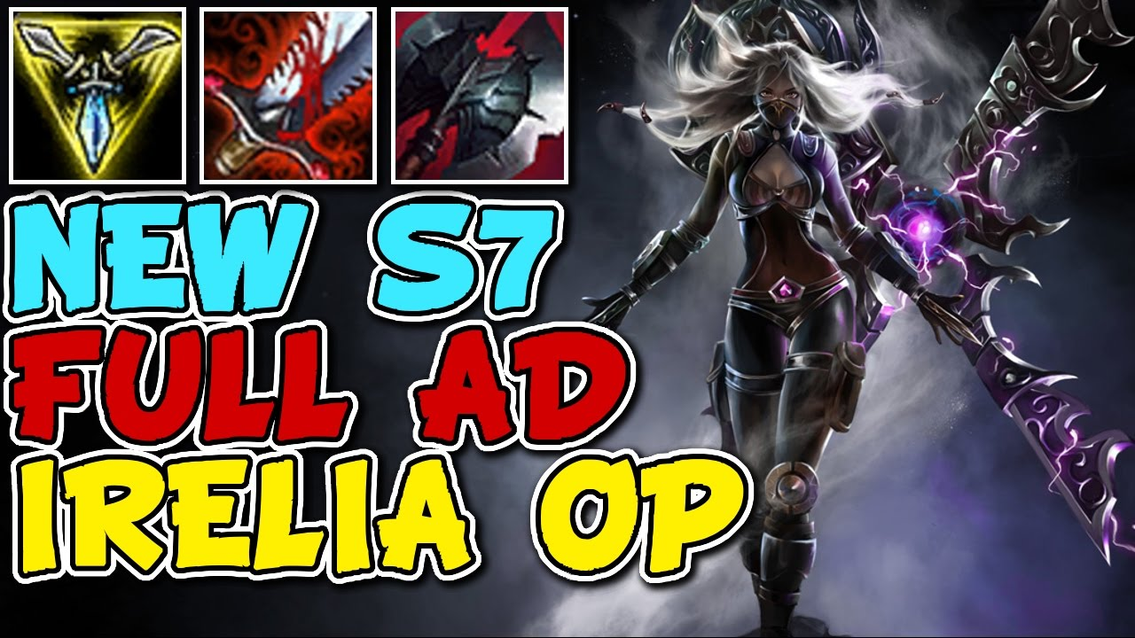 New Full Ad Irelia Build Pre Season 7 Irelia Top Gameplay Youtube