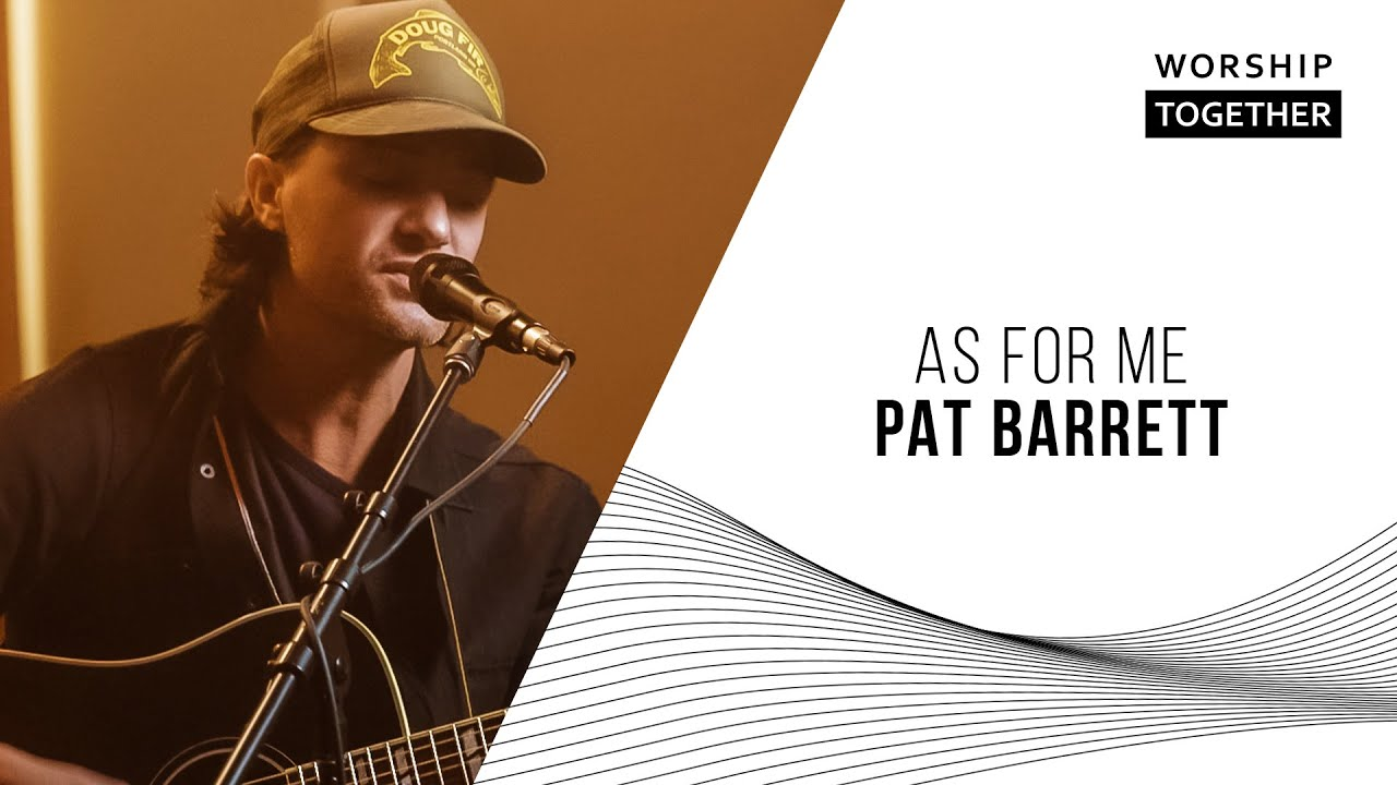 As For Me // Pat Barrett // New Song Cafe
