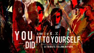 Linkin Park - Burn It Down (zwieR.Z. Remix) Album Version [2014]