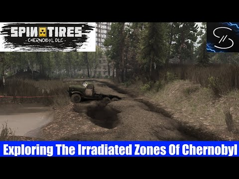 Exploring The Irradiated Zones Of Chernobyl | Lets Play Spintires Chernobyl Dlc |