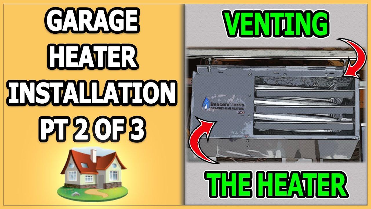 Garage Heater Installation Part 2 Of 3 Youtube