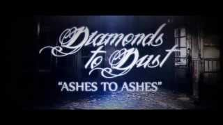 Diamonds To Dust - Ashes To Ashes ft Randy Pasquarella