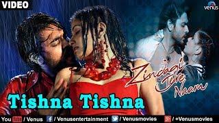Trishna Trishna Dil Full Song (Zindagi Tere Naam)