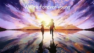 [nightcore] forever young - john de sohn (lyrics) enjoy and subscribe for more! :) ----------------------------------------------------- •this video contains...