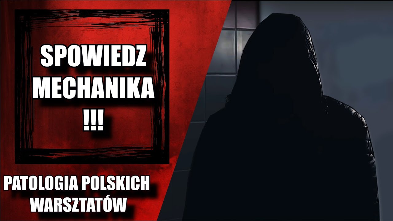 """""""SPOWIEDŹ MECHANIKA"""" HISTORIA PRAWDZIWA!!! Patologia Polskich Warsztatów"""
