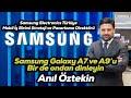 Galaxy A7 ve A9'u bir de ondan dinleyin | Anıl Öztekin anlatıyor