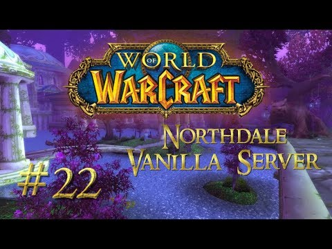 Let's Play World of Warcraft Vanilla (NORTHDALE) - PART 22 - YouTube