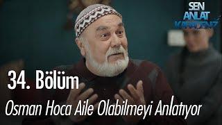 Osman Hoca aile olabilmeyi anlatıyor - Sen Anlat Karadeniz 34. Bölüm