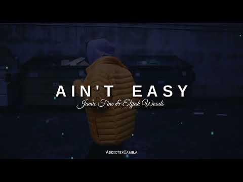 Image Description of : Ain't Easy | Jamie Fine & Elijah Woods | Traducida Español & Lyrics