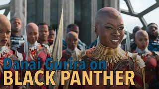 Danai Gurira Tells Us All About Her Badass Role in Black Panther