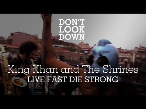 King Khan and the Shrines - Live Fast Die Strong - Don't Look Down mp3