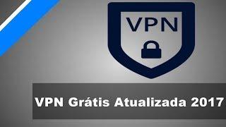 VPN Grátis 2017 Atualizada(ON)