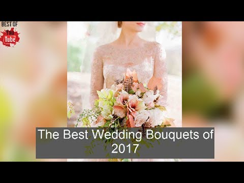 the-best-wedding-bouquets-of-2018---the-best-in-youtube