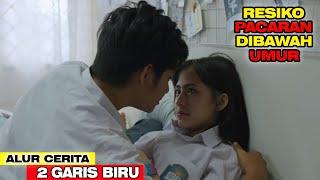 RESIKO PACARAN DIBAWAH UMUR - RANGKUMAN ALUR CERITA FILM 2 GARIS BIRU (2019)
