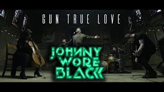 "Johnny Wore Black – ""Gun True Love"" Official Music Video"