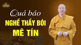 Quả Báo Của Những Người Làm Nghề Thầy Bói, Mê Tín | Thầy Thích Trúc Thái Minh