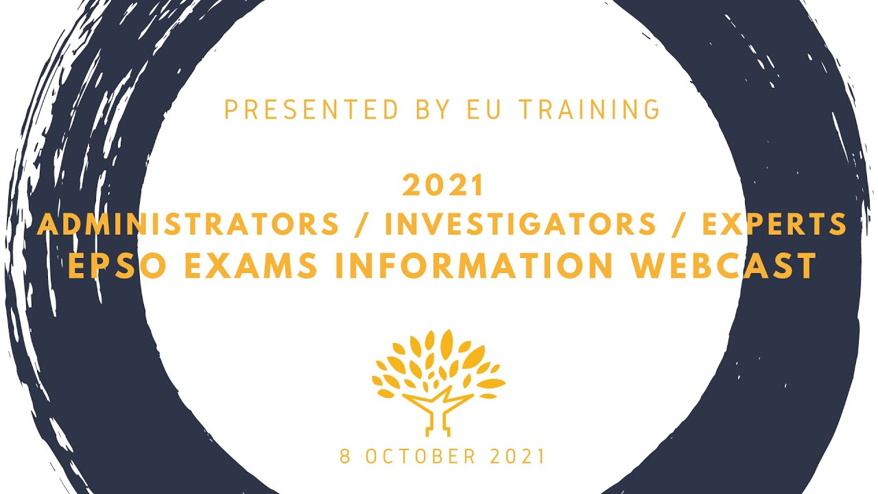 2021 Administrators (AD7) and Anti-Fraud Investigators & Experts EPSO Exams - Information Webcast