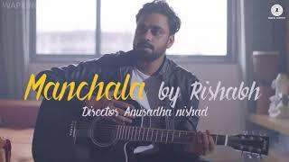 Manchala- Rishab Tiwari_Full HD.mp4
