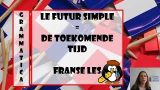 Grammaire: Le futur simple - de toekomende tijd