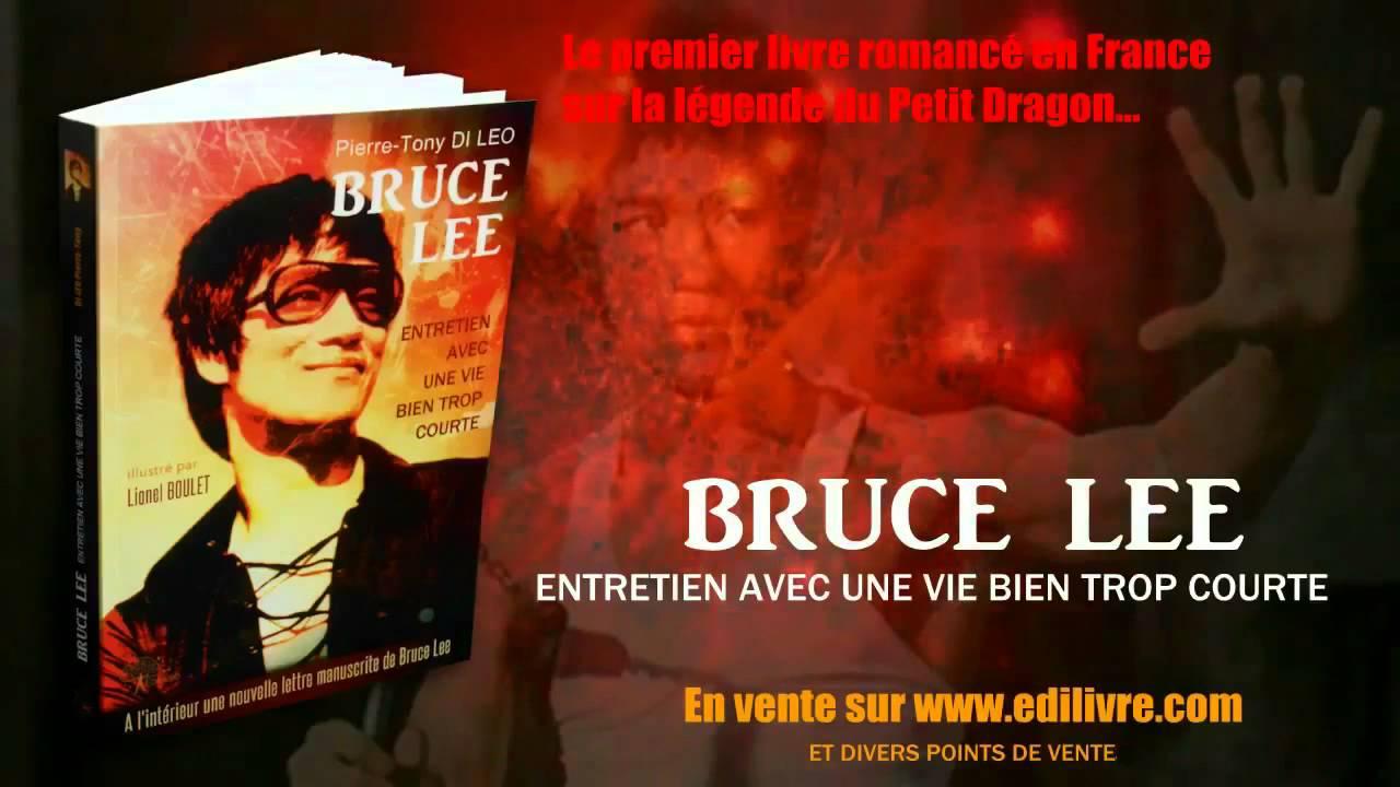 Bruce Lee Entretien Avec Une Vie Bien Trop Courte Livre Roman