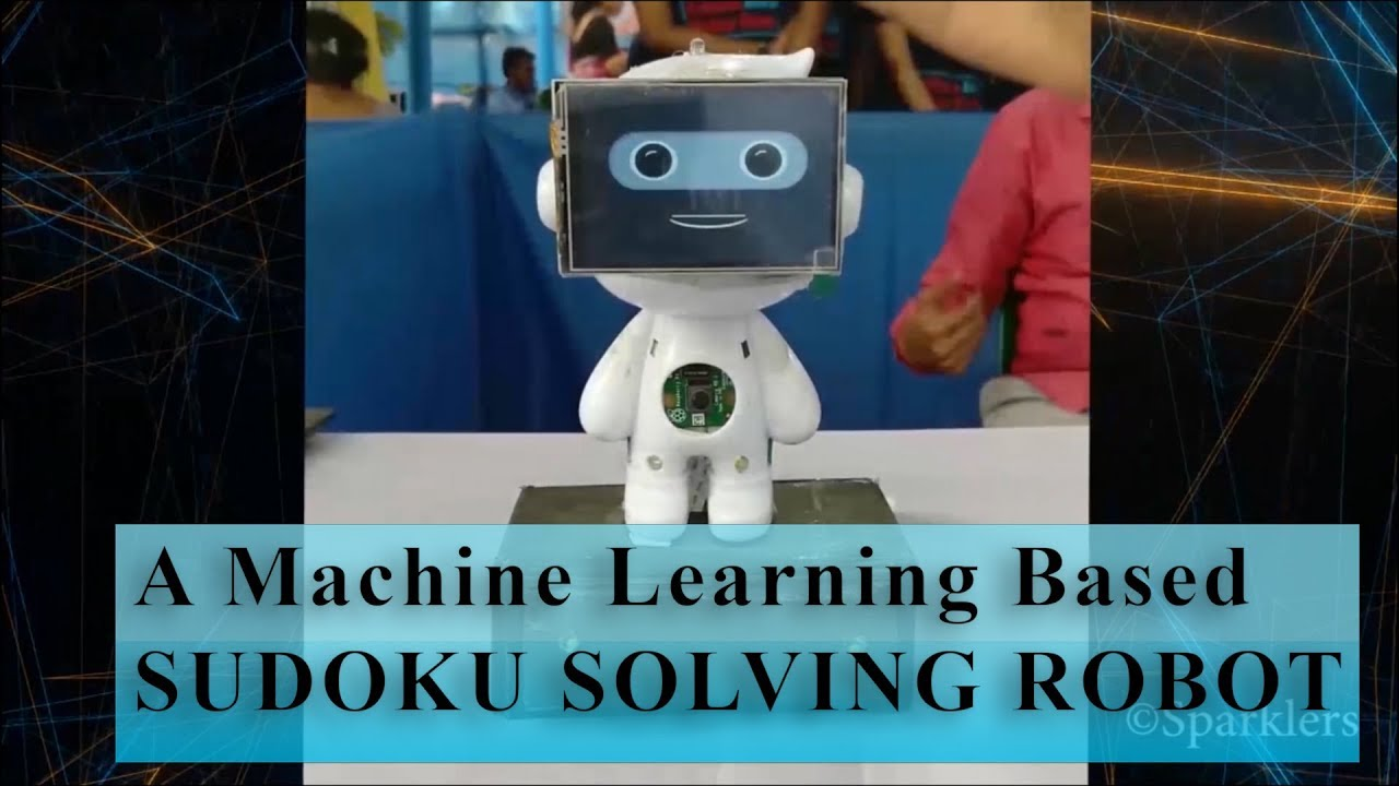How To Make : A Machine Learning Based Sudoku Solving Robot