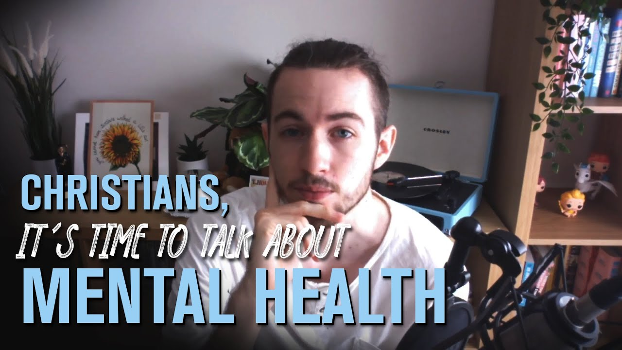 Christians - It's Time To Talk About Mental Health
