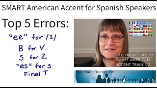 SMART American Accent Training The Top 5 Pronunciation Errors for Native Spanish Speakers