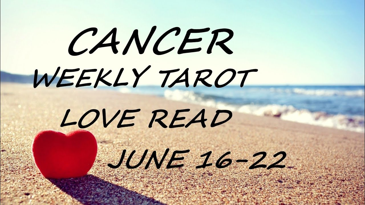 cancer weekly 16 to 22 love tarot