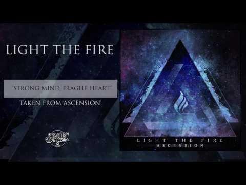Light The Fire - Strong Mind, Fragile Heart