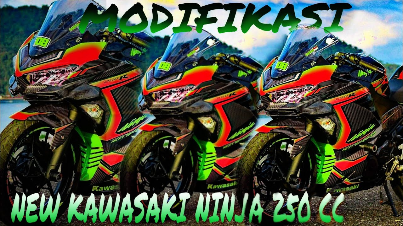 Modifikasi Terbaru Kawasaki Ninja 250 Fi 2018 Youtube