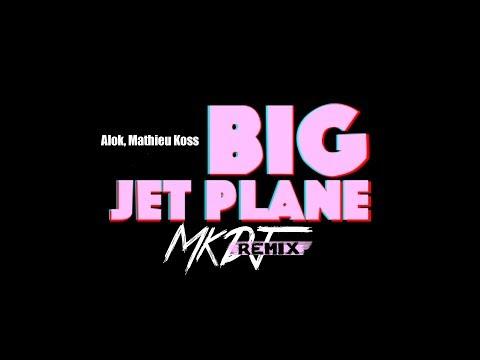 Alok e Mathieu Koss – Big Jet Plane MK Remix