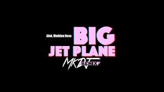 Baixar Alok e Mathieu Koss – Big Jet Plane (MK Bootleg)