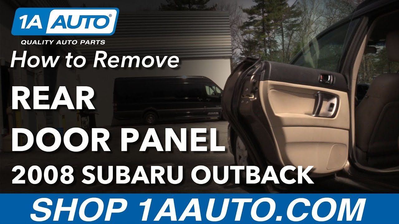 How To Rear Drivers Side Door Panel 04 09 Subaru Outback Youtube