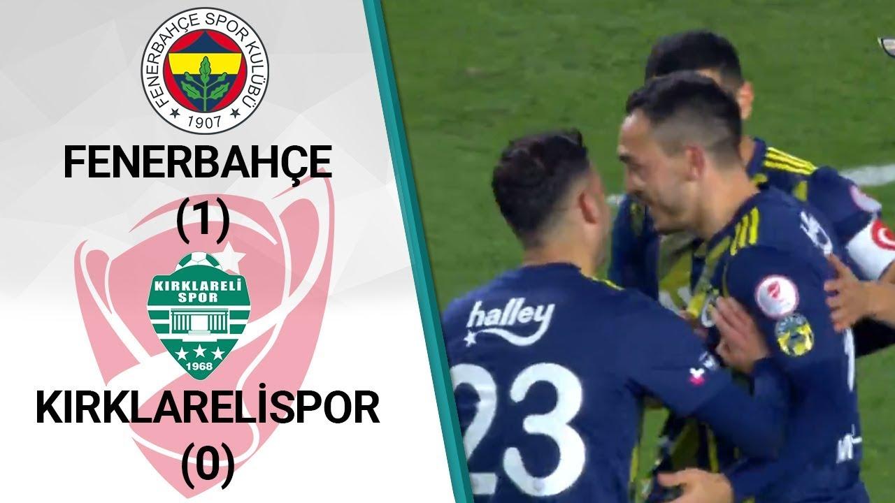 Fenerbahçe 1 - 0 Kırklarelispor MAÇ ÖZETİ (Ziraat Türkiye Kupası Çeyrek Final Rövanş Maçı)