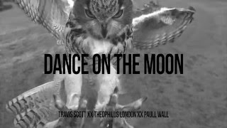 Travis Scott//Dance on the Moon