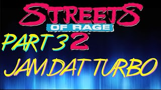 Jam Dat Turbo - Streets of Rage 2 FINALE