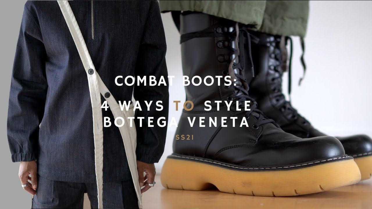 "4 Ways To Style ""BOTTEGA VENETA"" Combat Boots"