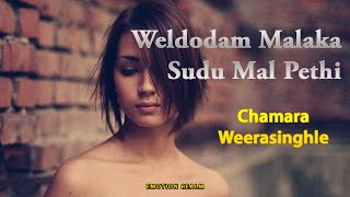 Weldodam Malaka Sudu Mal Pethi - Chamara Weerasinghe [Emotional MP3]