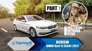 REVIEW BMW Seri 5 (G30) 2017 Indonesia Part 1: Eksterior, Interior, Fitur