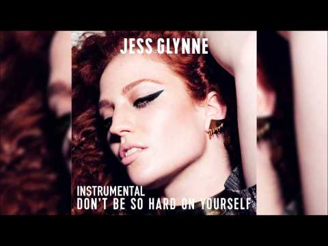 Jess Glynne - Don't Be So Hard On Yourself (Official Instrumental)