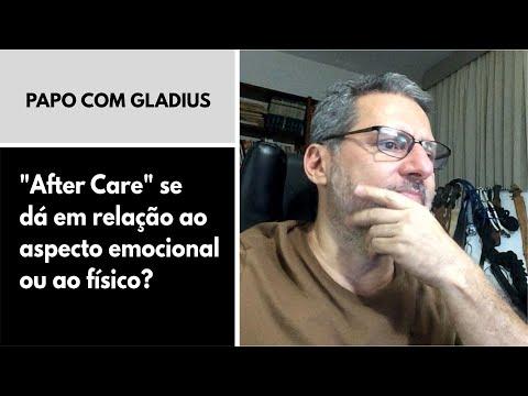 119/06 - After Care se dá em relação ao aspecto emocional ou ao físico? | Papo com Gladius