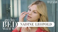 Victoria's Secret Model Nadine Leopold's Nighttime Skincare Routine   Go To Bed With Me