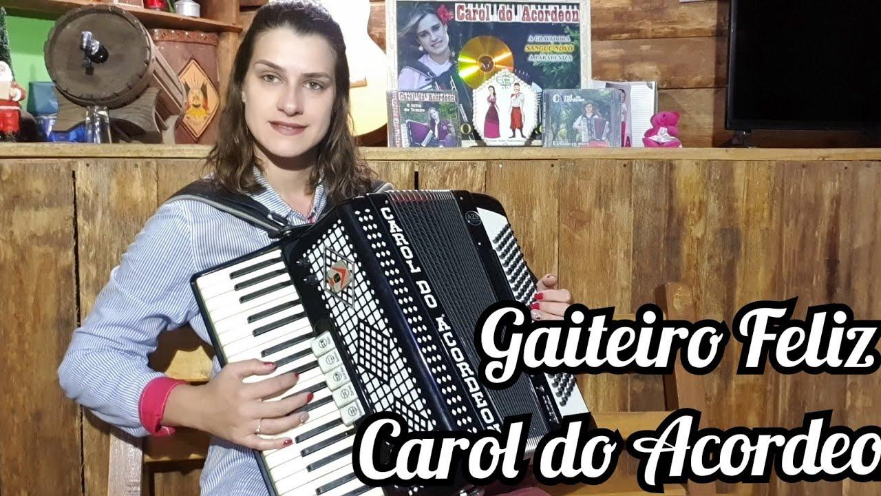 Carol do Acordeon - Gaiteiro Feliz