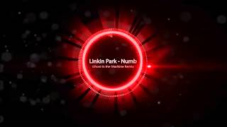 Linkin Park - Numb (Ghost in the Machine Remix)