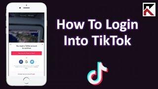 How To Login Into TikTok