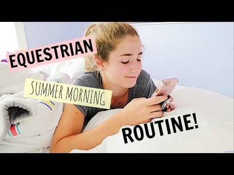 EQUESTRIAN SUMMER MORNING ROUTINE // 2017
